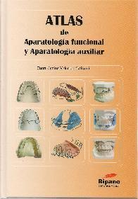 Atlas de Aparatología funcional y Aparatología Auxiliar