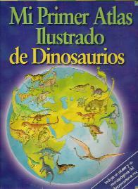 Mi primer Atlas Ilustrado de Dinosaurios