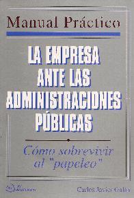 La empresa ante las administraciones públicas Manual Práctico