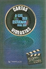 Cartas a los que estudian para ser Videastas