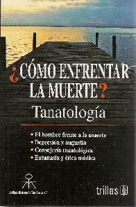¿Cómo enfrentar la muerte? Tanatología