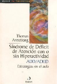 Sindrome de deficit de atencion con o sin hiperactividad ADD/ADHD.