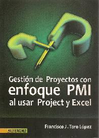 Gestión de Proyectos enfoque PMI al usar Proyect y Excel