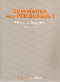 Estadística descriptiva (Estadistica para psicologos; T.1)