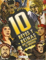 10 Reyes y Reinas que cambiaron el mundo