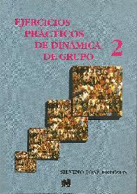 Ejercicios prácticos de dinámica de grupo Tomo 2