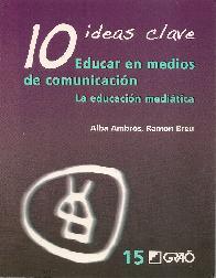 10 ideas clave. Educar en medios de comunicación