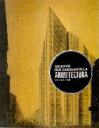 100 ideas que cambiaron la arquitectura