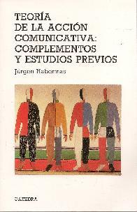 Teoría de la acción comunicativa:complementos y estudios previos