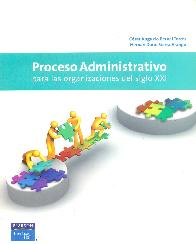 Proceso Administrativo para las organizaciones del siglo XXI