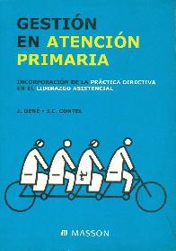 Gestion en Atencion Primaria, incorporacion de la practica directiva en el liderazgo asistencial