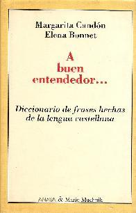 A buen entendedor-- diccionario de frases hechas lengua castellana