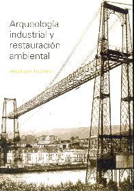 Arqueologia industrial y restauracion ambiental
