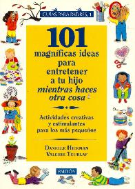 101 magnificas ideas para entretener a tu hijo