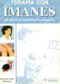 Terapia con Imanes, guia practica de magnetoterapia y biomagnetica