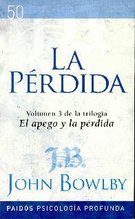 La pérdida Vol 3 de la trilogía El apego y la Pérdida