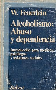 Alcoholismo : abuso y dependencia