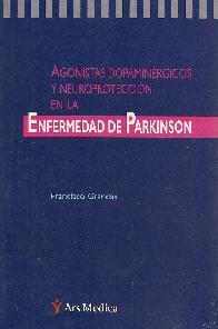 Agonistas dopaminergicos y neuroproteccion en la enfermedad de Parkinson