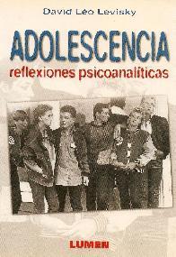Adolescencia  Reflexiones Psicoanaliticas