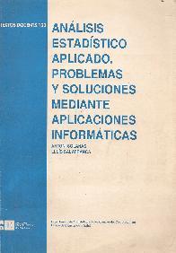 Analisis estadistico aplicado : problemas y soluciones mediante aplicaciones informaticas