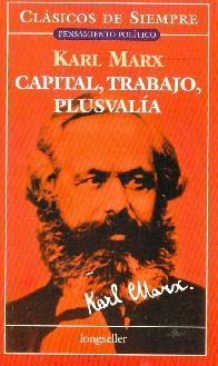 Capital, Trabajo, Plusvalia