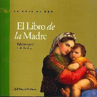 El libro de la madre palabras para toda la vida coleccion la hoja de oro