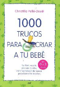 1000 Trucos para Criar a Tu Bebé.