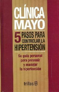 Clínica Mayo 5 Pasos para controlar la Hipetensión