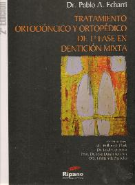 Tratamiento ortodontico y ortopédico de 1ª fase en dentición mixta