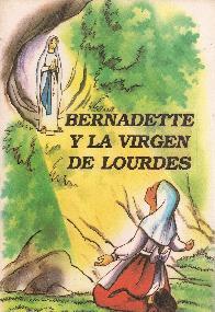 Bernadette y la Virgen de Lourdes