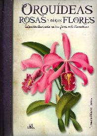 Orquídeas, Rosas y otras Flores