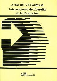 Actas del VI congreso Internacional de Filosofía de la Educación