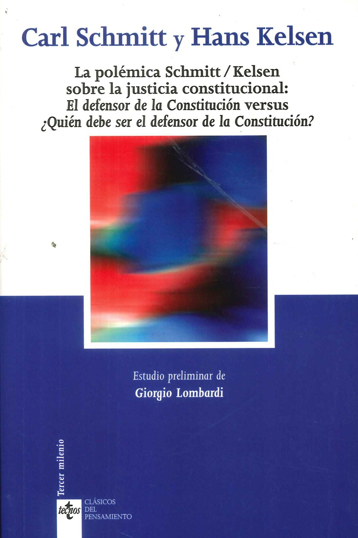 La polemica Schmitt / Kelsen sobre la justicia constitucional