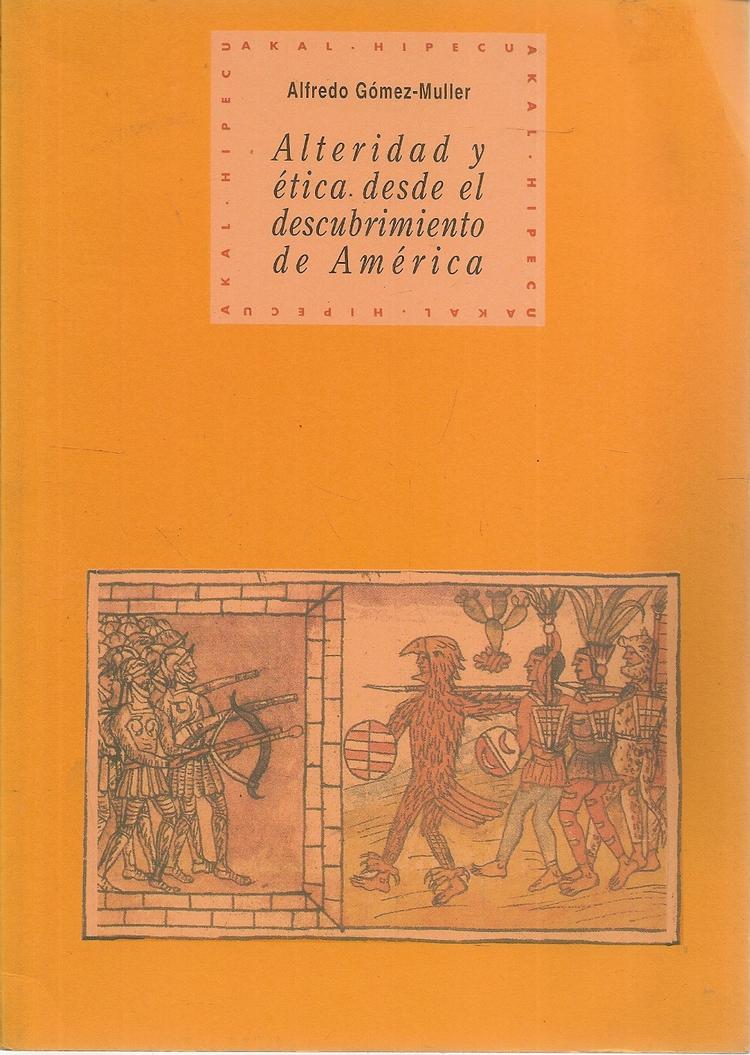Alteridad y ética, desde el descubrimiento de América