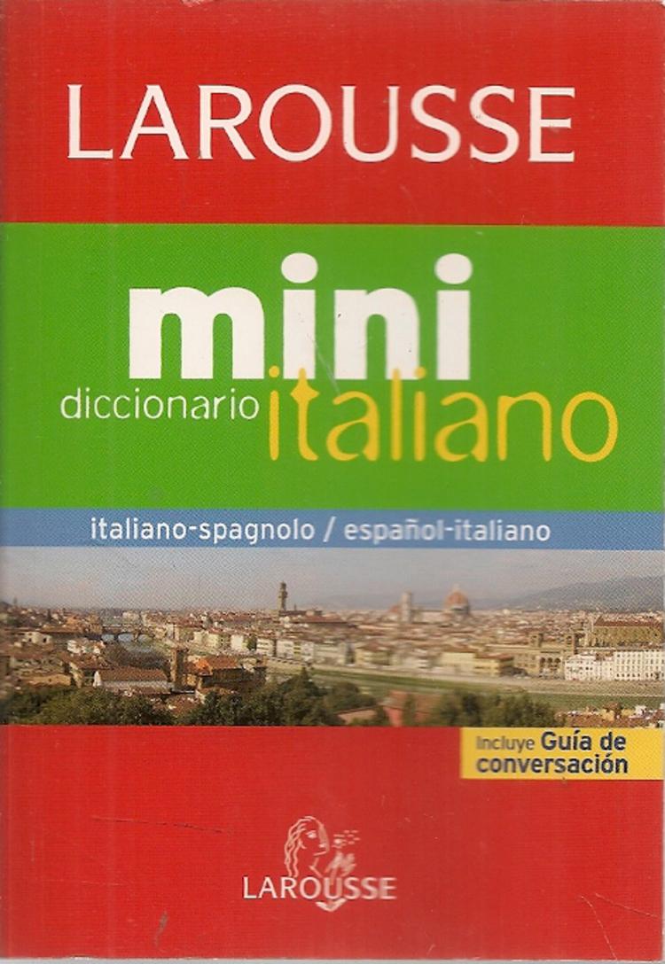 Larousse Mini Italiano Diccionario Italiano-Spagnolo Español Italiano