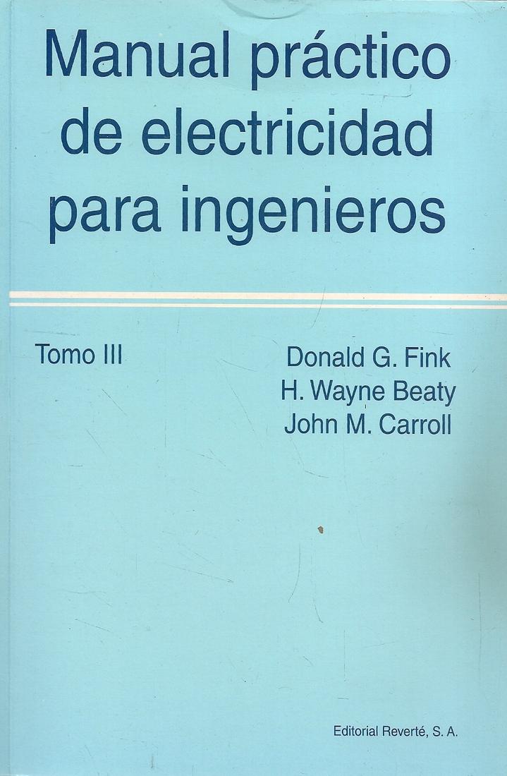 Manual Práctico de Electricidad para Ingenieros 3 Tomos