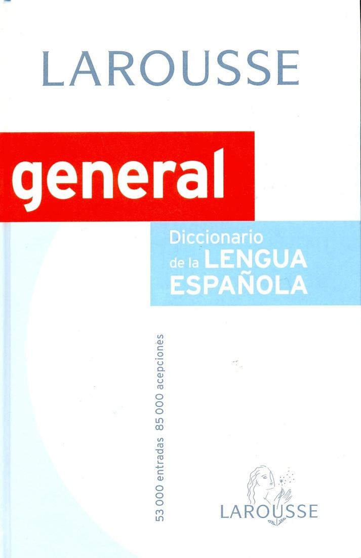 Larousse General Diccionario de la Lengua Española