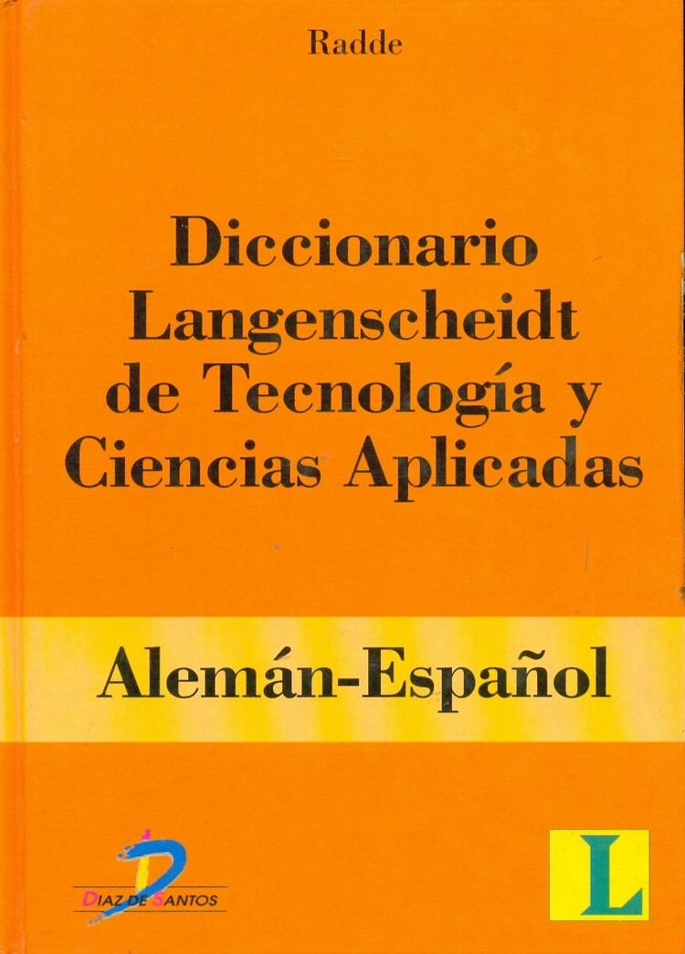 Diccionario Langenscheidt de tecnologia y ciencias aplicadas Aleman - Español 2 tomos
