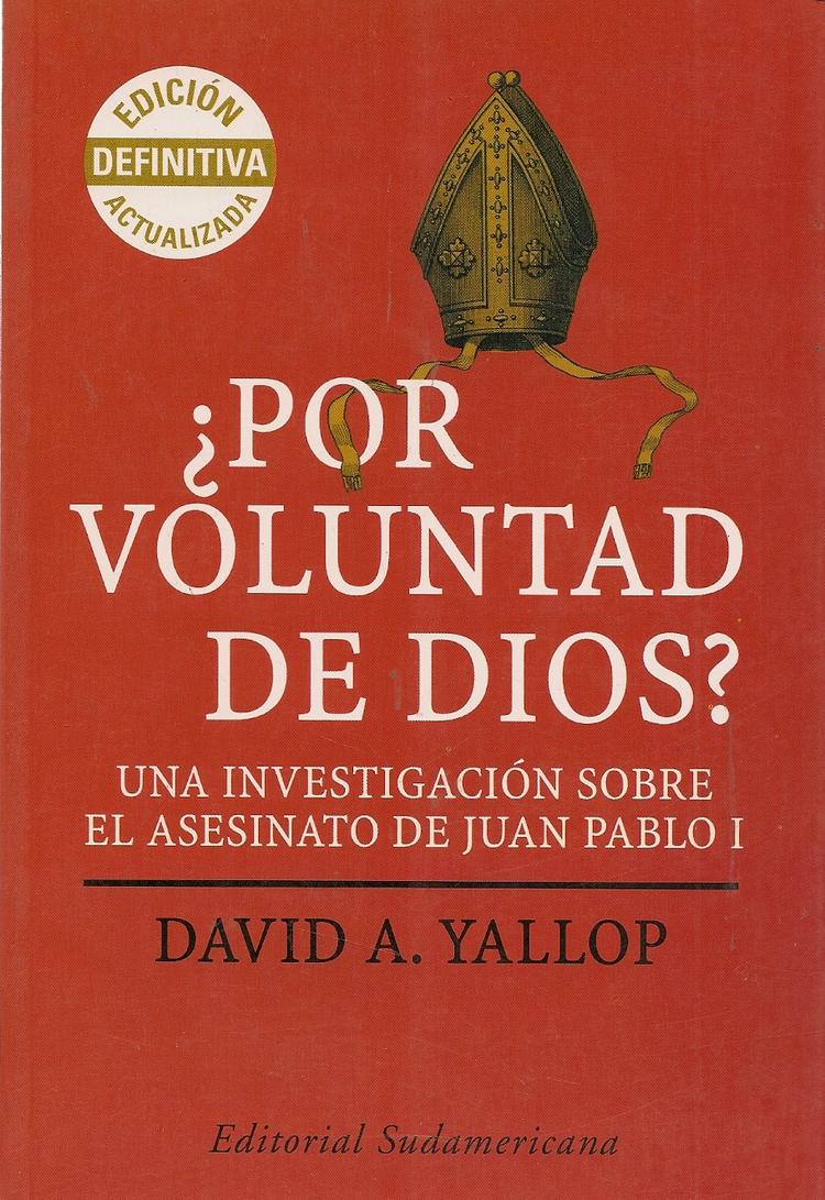 ¿Por voluntad de Dios? una investigacion sobre el asesinato de Juan Pablo I