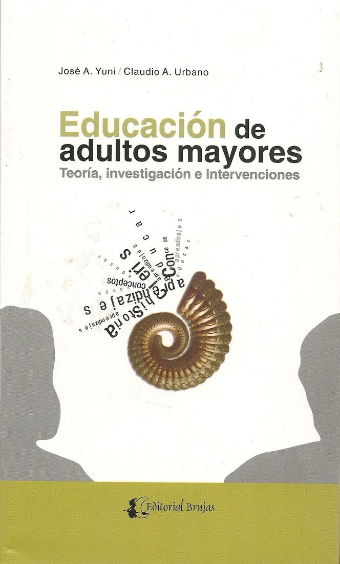 Educacion de Adultos Mayores teoria, investigacion e intervenciones