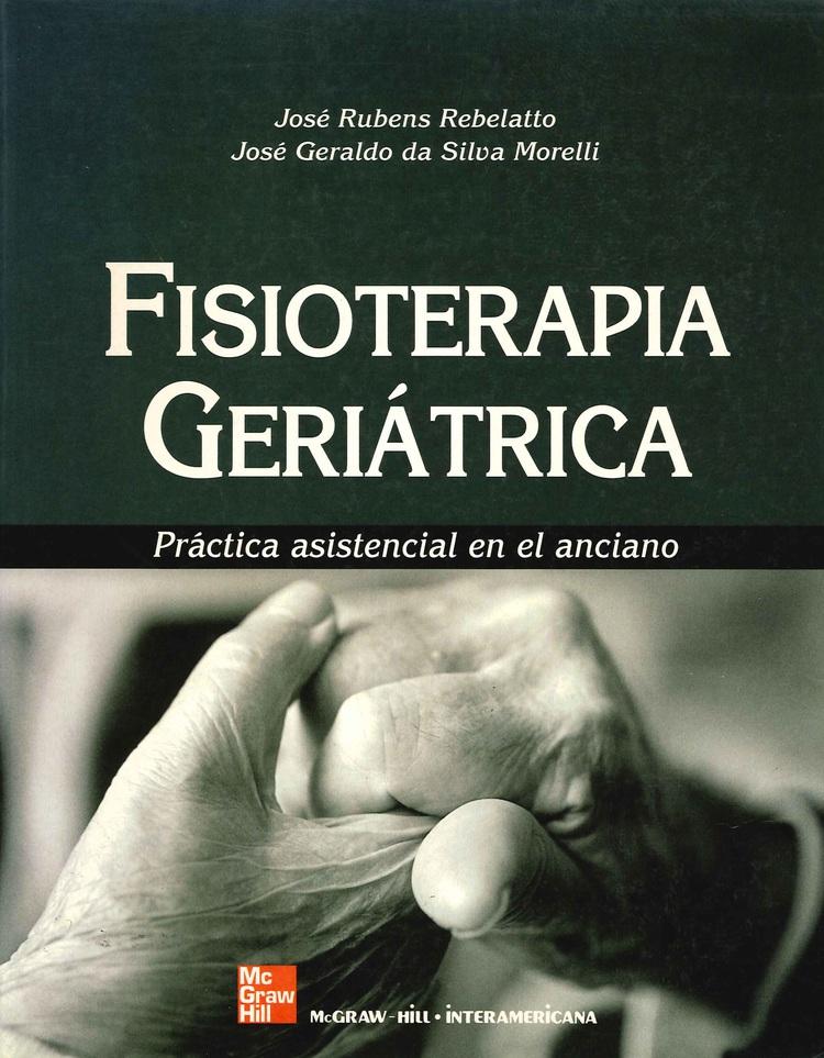 Fisioterapia Geriatrica Practica asistencial en el anciano