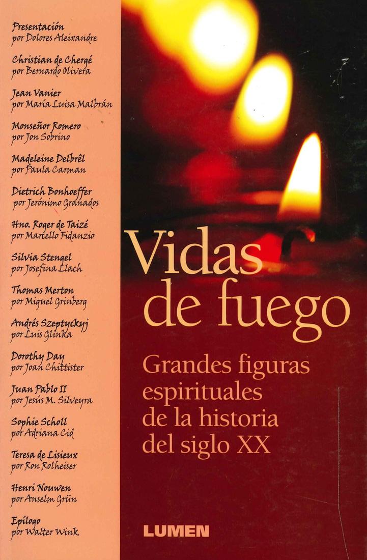 Vidas de fuego grandes figuras espirituales de la historia del siglo XX