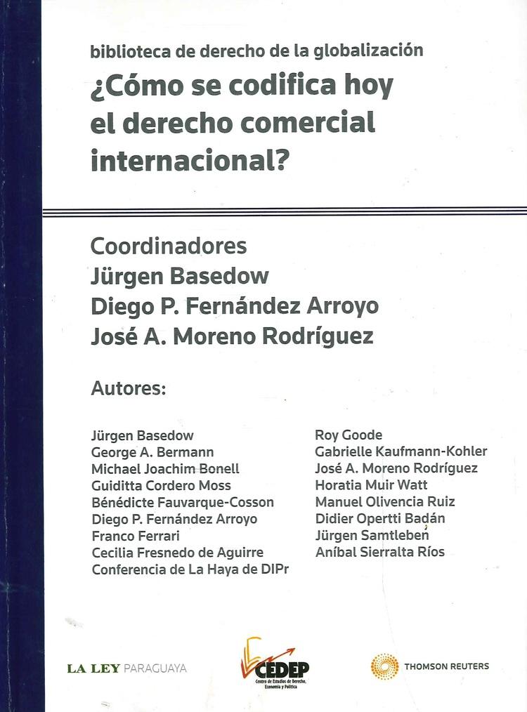¿ Cómo se codifica hoy el derecho comercial internacional ?