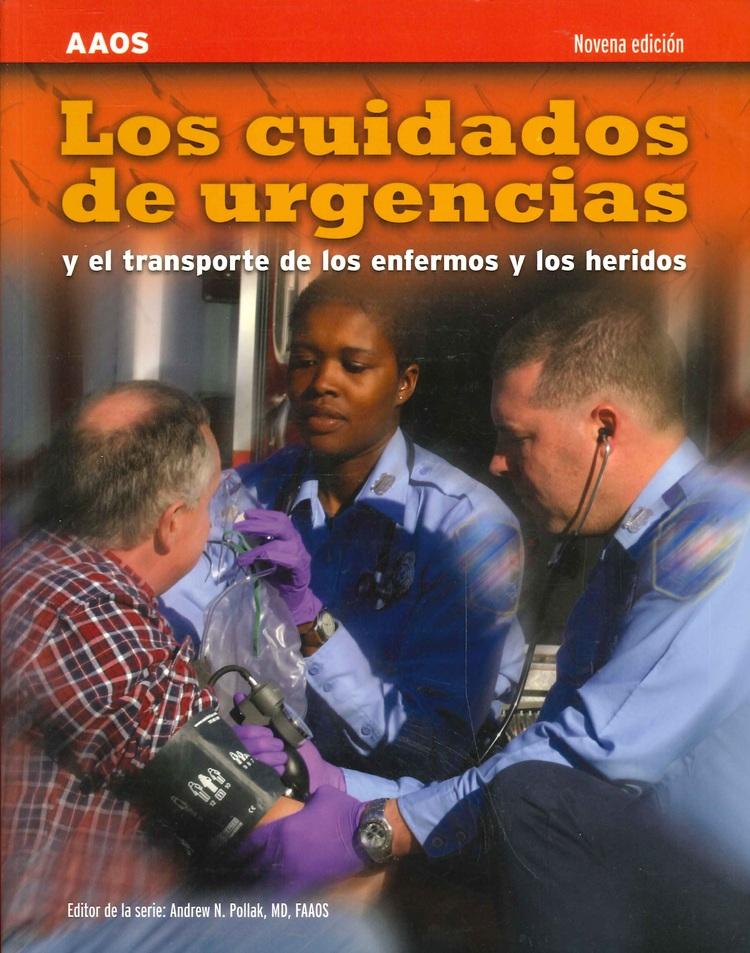 Los Cuidados de Urgencias y el transporte de los enfermos y los heridos AAOS